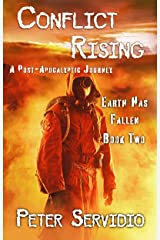 Conflict Rising: (A Post-Apocalyptic Journey) (Earth has Fallen Book 2) Kindle Edition