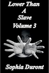 Lower Than A Slave : Volume 3 Kindle Edition