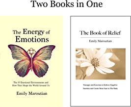 The Energy of Emotions and The Book of Relief: Two Books in One