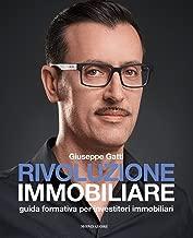 Rivoluzione immobiliare: Guida formativa per investitori immobiliari (Italian Edition)
