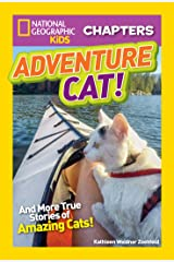 National Geographic Kids Chapters: Adventure Cat!: And True Stories of Adventure Cats! (Chapter Book) Kindle Edition