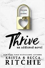 Thrive: An Addicted Novel Kindle Edition
