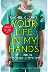 Your Life In My Hands - a Junior Doctor's Story Kindle Edition