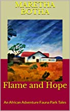 Flame and Hope: An African Adventure Fauna Park Tales