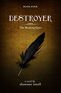 Destroyer (The Shining Ones Book 4)