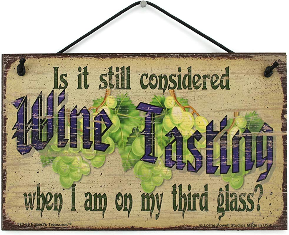 5x8 Vintage Style Sign Saying Is It Still Considered WINE TASTING When I Am On My Third Glass