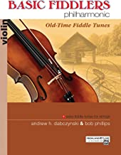 Basic Fiddlers Philharmonic Old-Time Fiddle Tunes: Violin (Philharmonic Series)