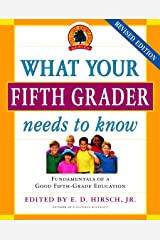 What Your Fifth Grader Needs to Know: Fundamentals of a Good Fifth-Grade Education Paperback