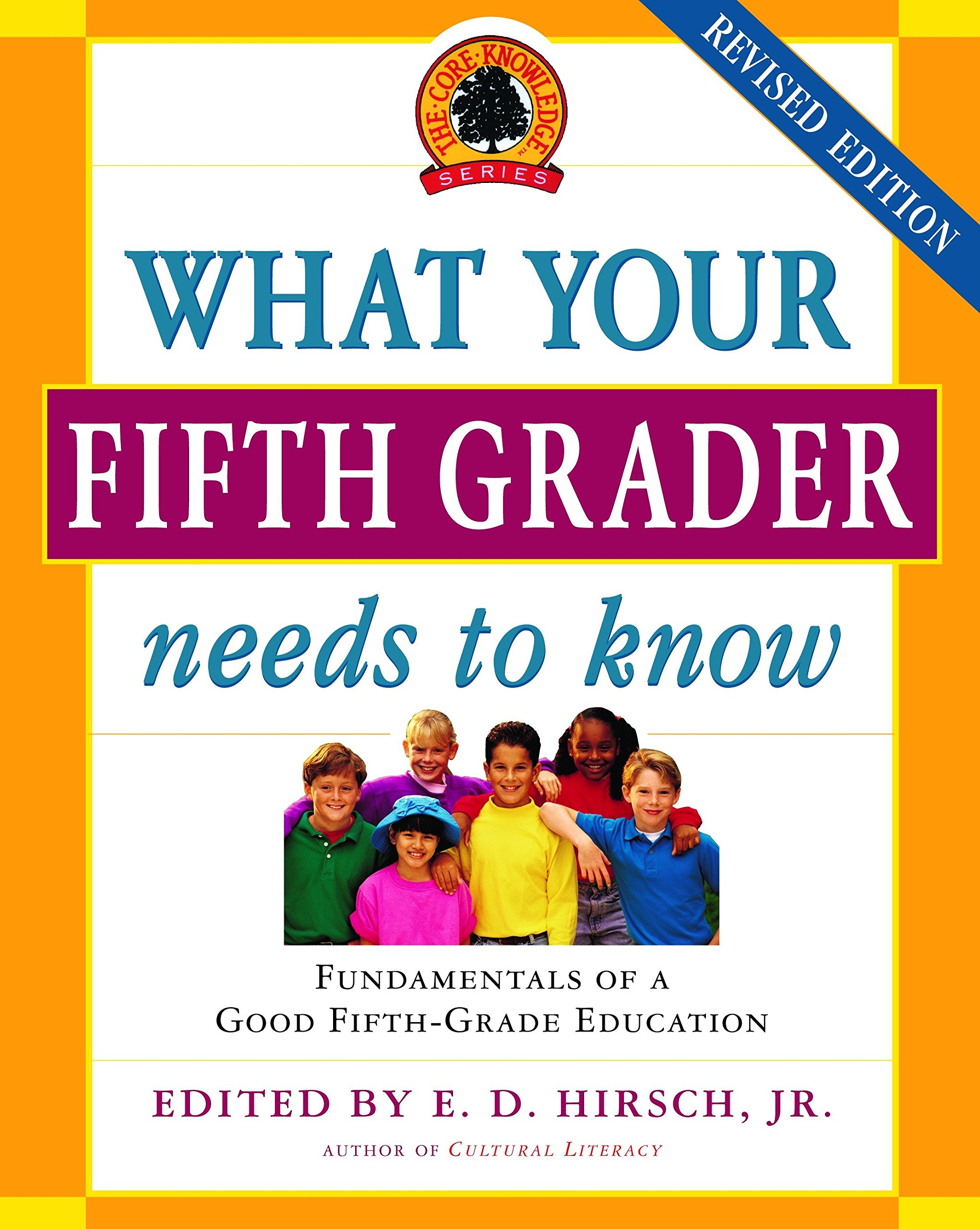 Image OfWhat Your Fifth Grader Needs To Know: Fundamentals Of A Good Fifth-Grade Education (Core Knowledge Series)