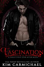 Fascination: A Modern Romance Inspired by Beauty and the Beast (Seductively Ever After Book 3)
