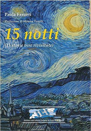 15 notti: (15 storie vere rivisitate)