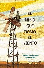 El niño que domó el viento / The Boy Who Harnessed the Wind (Spanish Edition)