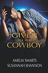 Given to the Cowboy (Earthside Brides Book 2) Kindle Edition