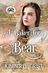A Baker for Bear (Mail-Order Mama Series Book 6) Kindle Edition