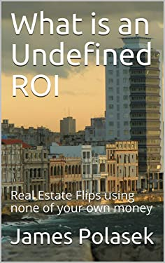 What is an Undefined ROI : Real Estate Flips using none of your own money (1)