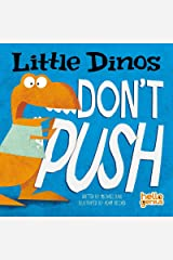 Little Dinos Don't Push Kindle Edition