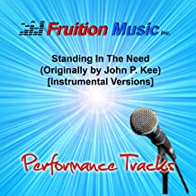 Standing in the Need (Originally by John P. Kee) [Instrumental Versions]