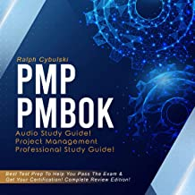 PMP PMBOK Audio Study Guide!: Complete Review of Project Management Professional: Best Test Prep to Help Pass the Exam & Get Your Certification!