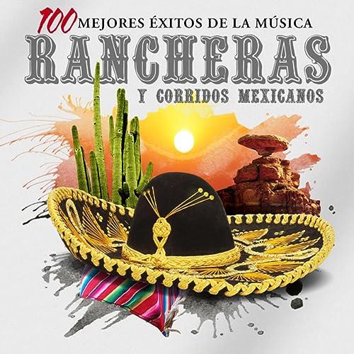 Las 100 Mejores Rancheras y Corridos Mexicanos de Various artists en ... cc3b5cddfc4