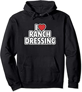 I Love Ranch Dressing Pullover Hoodie