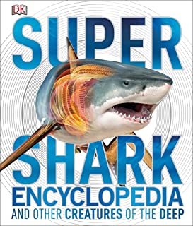 Super Shark Encyclopedia: And Other Creatures of the Deep (Super Encyclopedias)