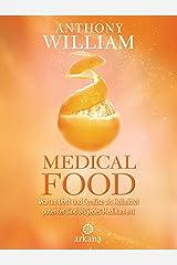Medical Food: Warum Obst und Gemüse als Heilmittel potenter sind als jedes Medikament (German Edition) Kindle Edition
