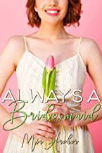 Always A Bridesmaid: A Lesbian Romance