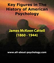 Key Figures in The History of American Psychology: James McKeen Cattell