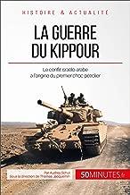 La guerre du Kippour: Le conflit israélo-arabe à l'origine du premier choc pétrolier (Grandes Batailles t. 26) (French Edition)