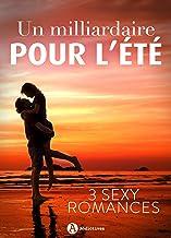 Un Milliardaire pour l'été - 3 Sexy romances (French Edition)