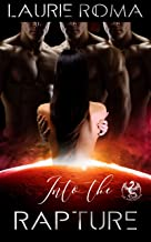 Into the Rapture (The Arcadians Book 3)