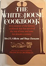 The White House cookbook: A re-creation of a famous American cookbook and a comprehensive cyclopedia of information for the home