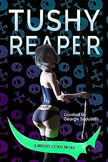 Tushy Reaper