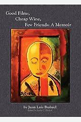 Good Films, Cheap Wine, Few Friends: A Memoir Kindle Edition