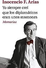 Yo siempre creí que los diplomáticos eran unos mamones: Memorias