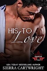His to Love (Titans Quarter Book 2) Kindle Edition