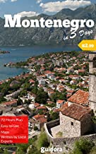 Montenegro in 3 Days (Travel Guide 2019).Best Things to Do in Montenegro as a First Time Visitor: Where to Go,Stay and Eat, What to See,3-Day Itinerary,Useful ... and Money in Montenegro (English Edition)