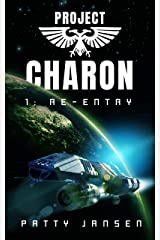 Project Charon 1: Re-entry: A Galactic Adventure Kindle Edition