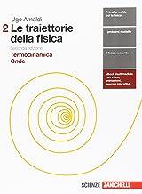 Le traiettorie della fisica. Per le Scuole superiori. Con espansione online. Termodinamica, onde (Vol. 2)