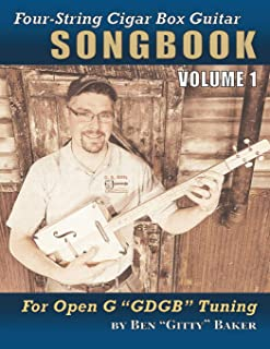 Four-String Cigar Box Guitar Songbook Volume 1: 30 Well-Known Traditional Songs Arranged for 4-string Open G