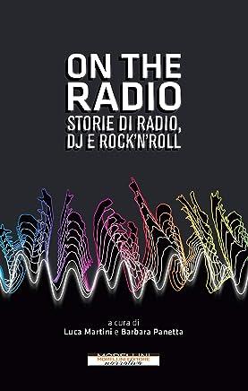 On the radio: Storie di radio, dj e rocknroll (I minolli)