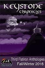 Keystone Chronicles (Third Flatiron Anthologies Book 17)