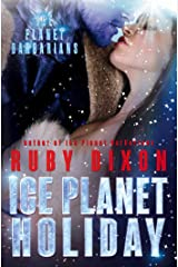 Ice Planet Holiday: A SciFi Holiday Alien Romance (Ice Planet Barbarians Book 5) Kindle Edition