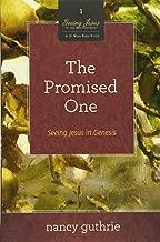 The Promised One (A 10-week Bible Study): Seeing Jesus in Genesis (1)