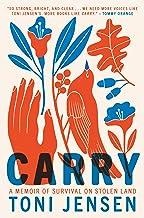 Carry: A Memoir of Survival on Stolen Land