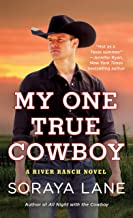 My One True Cowboy (A River Ranch Novel)