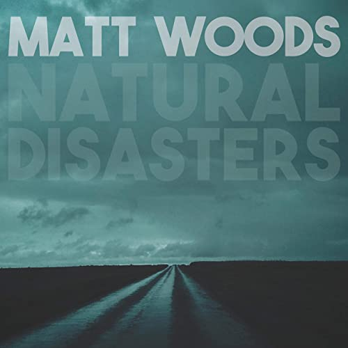 Natural Disasters by Matt Woods on Amazon Music - Amazon.com