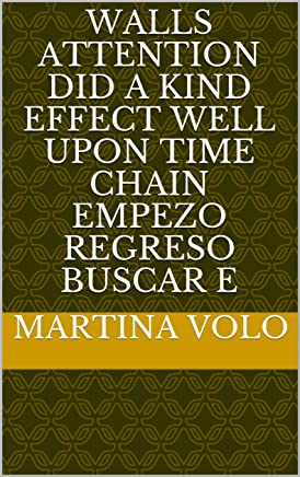 Walls attention did a kind effect well upon time chain empezo regreso buscar e (Provencal Edition)