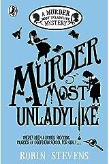 Murder Most Unladylike: A Murder Most Unladylike Mystery Kindle Edition