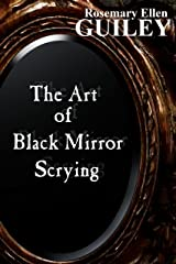 The Art of Black Mirror Scrying Kindle Edition